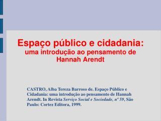 Espa�o p�blico e cidadania: uma introdu��o ao pensamento de Hannah Arendt