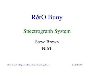 R&O Buoy Spectrograph System