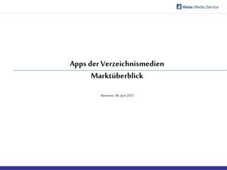 Apps der Verzeichnismedien Marktüberblick Hannover,  06.  Juni 2013
