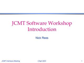 JCMT Software Workshop Introduction