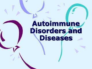 Autoimmune Disorders and Diseases