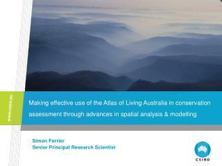 Simon Ferrier Senior Principal Research Scientist