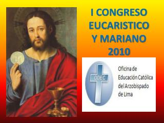 I CONGRESO EUCARISTICO Y MARIANO 2010