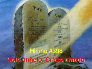 Himno #398 S�lo anhelo, Cristo amado