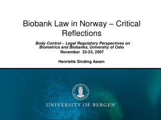 Biobank Law in Norway – Critical Reflections