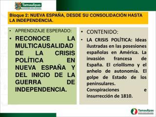 Bloque 2: NUEVA ESPAÑA, DESDE SU CONSOLIDACIÓN HASTA LA INDEPENDENCIA.