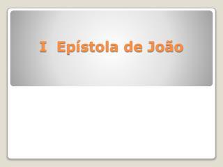 I  Epístola de João