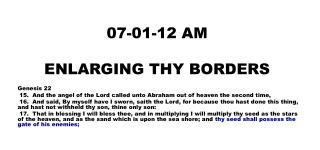 07-01-12 AM E NLARGING THY BORDERS