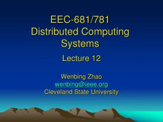 EEC-681/781 Distributed Computing Systems