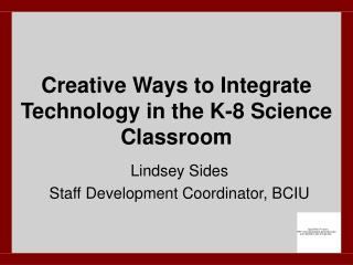 Creative Ways to Integrate Technology in the K-8 Science Classroom