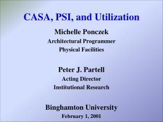 CASA, PSI, and Utilization