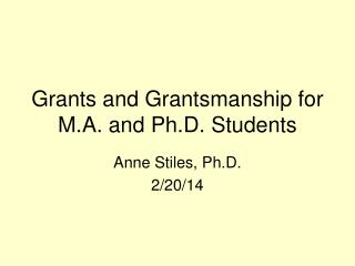 Grants and Grantsmanship for M.A. and Ph.D. Students