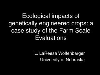 Ecological impacts of genetically engineered crops: a case study of the Farm Scale Evaluations