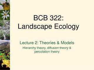 BCB 322: Landscape Ecology