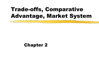 Trade-offs, Comparative Advantage, Market System