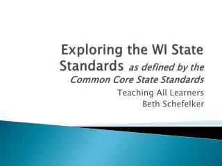 Exploring the WI State Standards  as defined by the Common Core State Standards