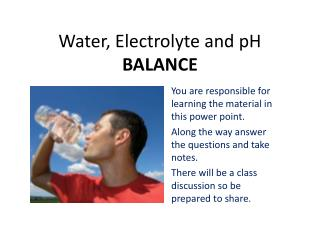 Water, Electrolyte and pH BALANCE