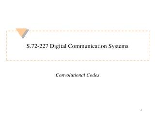 S.72-227 Digital Communication Systems