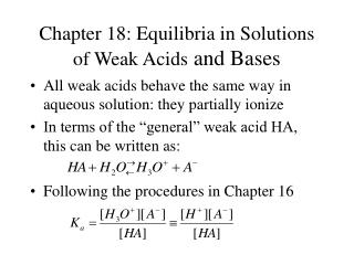Chapter 18: Equilibria in Solutions of Weak Acids  and Bases