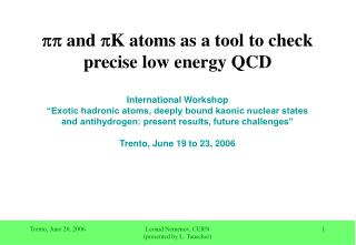 pp  and  p K atoms as a tool to check  precise low energy QCD