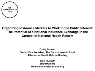 Cathy Schoen Senior Vice President, The Commonwealth Fund Alliance for Health Reform Briefing