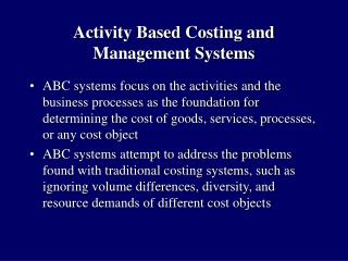 Activity Based Costing and Management Systems