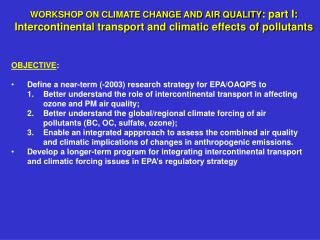 OBJECTIVE :  Define a near-term (-2003) research strategy for EPA/OAQPS to