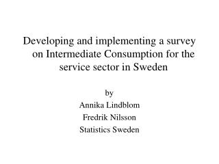 Developing and implementing a survey on Intermediate Consumption for the service sector in Sweden