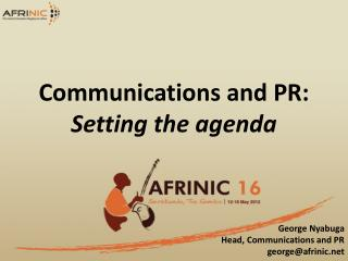 Communications and PR:  Setting the agenda