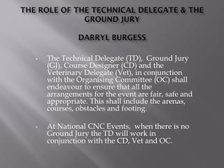 The Role of The TECHNICAL DELEGATE & The GROUND JURY Darryl burgess