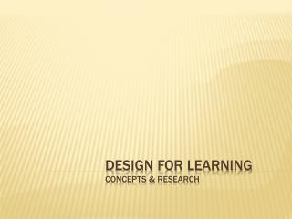 DESIGN FOR LEARNING   Concepts & Research