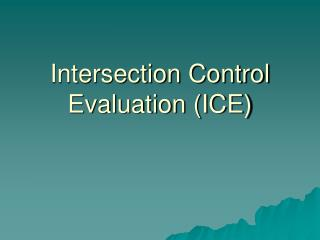 Intersection Control Evaluation (ICE)