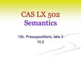 CAS LX 502 Semantics