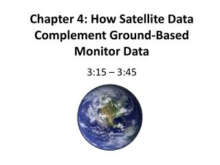 Chapter 4: How Satellite Data Complement Ground-Based Monitor Data