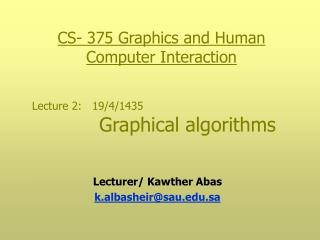 Lecture 2:   19/4/1435 Graphical algorithms