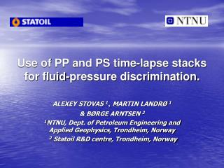 Use of PP and PS time-lapse stacks for fluid-pressure discrimination.