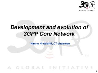 Development and evolution of 3GPP Core Network