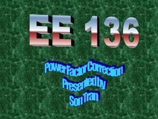 Power Factor Correction Presented by Son Tran