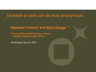 Divisible e-cash can be truly anonymous