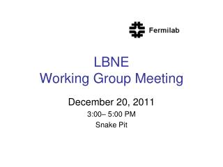 LBNE  Working Group Meeting