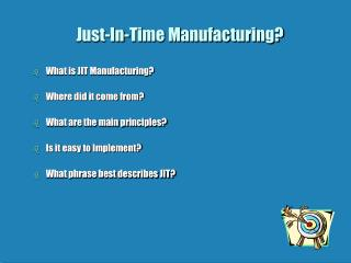 Just-In-Time Manufacturing?