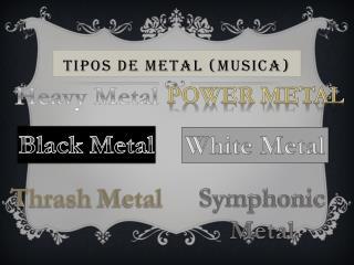 Tipos de Metal ( Musica )