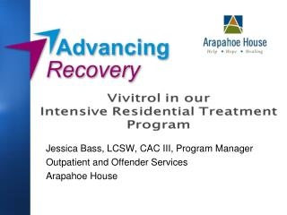Jessica Bass, LCSW, CAC III, Program Manager  Outpatient and Offender Services Arapahoe House