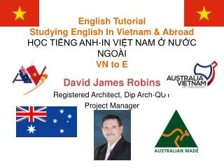 David James Robins Registered Architect, Dip Arch-QUT Project Manager