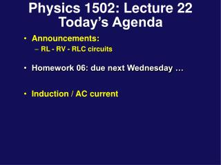Physics 1502: Lecture 22 Today's Agenda