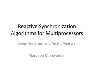 Reactive Synchronization Algorithms for Multiprocessors