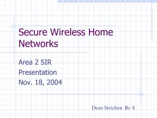 Secure Wireless Home Networks