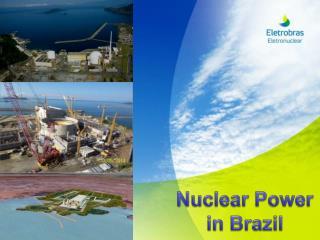 Nuclear Power in  Brazil