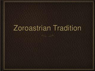 Zoroastrian Tradition