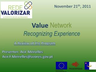 Value  Network Recognizing Experience